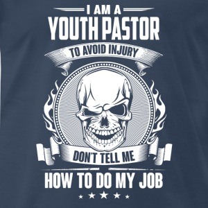 Youth pastor - Don't tell me how to do my job - Men's Premium T-Shirt