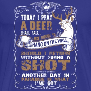 deer - today i pray a deer hang on the wall - Men's Premium T-Shirt