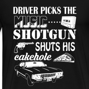 Driver picks the music, shotgun shuts his cakehole - Men's Premium T-Shirt