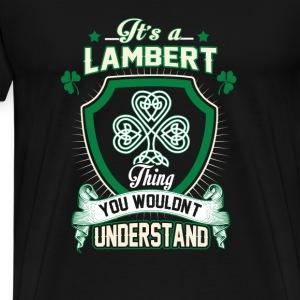 Lambert Legend - Thing you wouldn't understand - Men's Premium T-Shirt