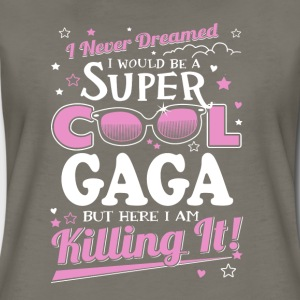 gaga-never dreamed be a super cool gaga but here I - Women's Premium T-Shirt