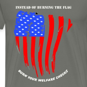 flag-instead of burning te flag burn your wealfare - Men's Premium T-Shirt