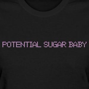 Potential Sugar Baby - Women's T-Shirt