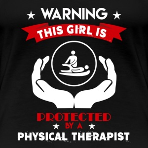 Protected By Physical Therapist - Women's Premium T-Shirt