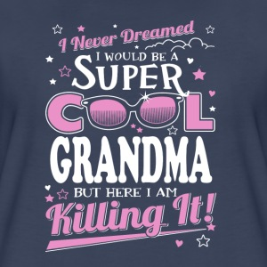 grandma- I never dreamed a super cool grandma - Women's Premium T-Shirt