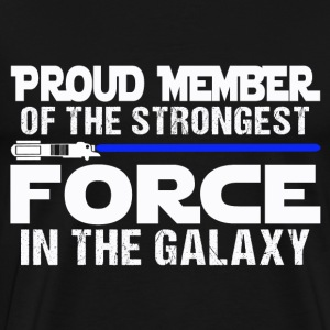 law - proud member of the strongest force in the - Men's Premium T-Shirt