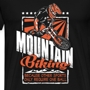 Mountain - mountain biking because other sport - Men's Premium T-Shirt
