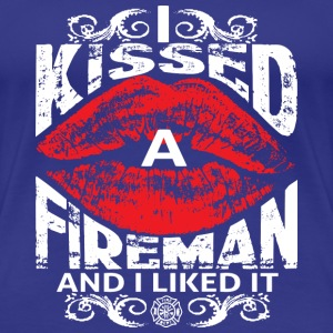 fireman- I kissed a fireman and I liked it - Women's Premium T-Shirt