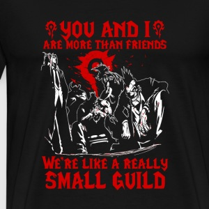guild- you and I we're like a really small guild - Men's Premium T-Shirt