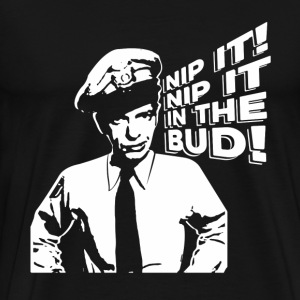 Nip it Nip it in the bud - Men's Premium T-Shirt
