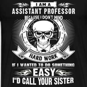 Assistant professor – I am a Assistant professo - Men's Premium T-Shirt