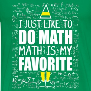 Math – I just like to do math,math is my favouri - Men's Premium T-Shirt