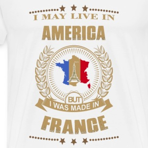 Made in France – Live in American - Men's Premium T-Shirt