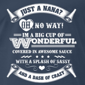 Crazy cool nana - I'm a big cup of wonderful - Men's Premium T-Shirt
