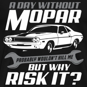 A day without mopar probably wouldn't kill me - Men's Premium T-Shirt