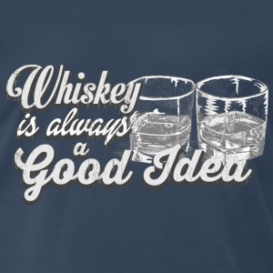 Whiskey is always a good idea - Men's Premium T-Shirt