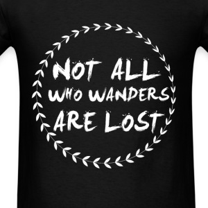 Not all who wander lost camping fun tee - Men's T-Shirt