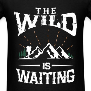 The wild is waiting camping funny tshirt - Men's T-Shirt