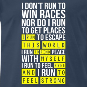 I run this world to find myself free - Men's Premium T-Shirt