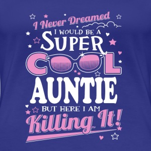 I would be a super cool auntie - Women's Premium T-Shirt