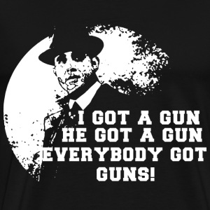 Gun - Everybody got guns! - Men's Premium T-Shirt
