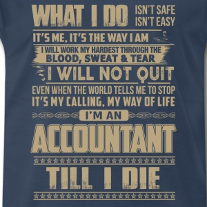 Accountant - I'm an accountant tll I die - Men's Premium T-Shirt
