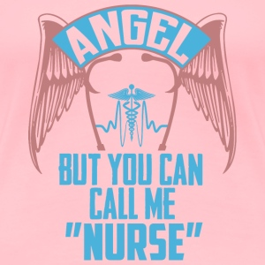 Angel but you can call me nurse - Women's Premium T-Shirt
