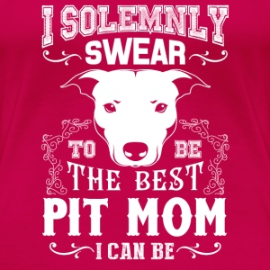 Pit mom - T solemnly swear to be the best mom - Women's Premium T-Shirt