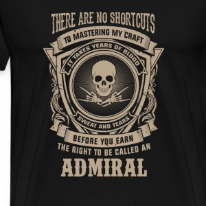 Admiral - It takes years of blood sweat and tears - Men's Premium T-Shirt