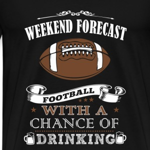 Weekend forecast football with a chance of drink - Men's Premium T-Shirt
