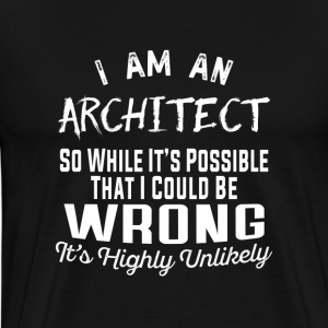 Architect-It's possible that I could be wrong Tee - Men's Premium T-Shirt