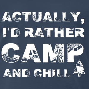 Camping-I'd rather Camp and chill awesome Tee - Men's Premium T-Shirt
