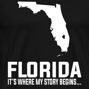 Florida-Florida is where my story begins - Men's Premium T-Shirt