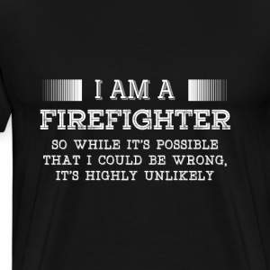 Firefighter-I am a Firefighter cool Tee shirt - Men's Premium T-Shirt