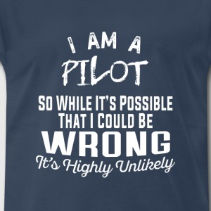 Pilot- I am a pilot t-shirt for pilot supporters - Men's Premium T-Shirt