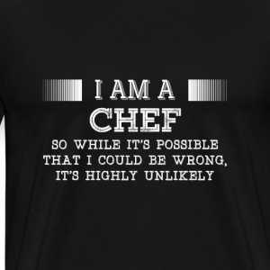 Chef-It's possible that I could be wrong tshirt - Men's Premium T-Shirt