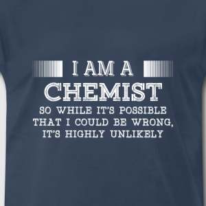 Chemist-It's possible that I could be wrong tshirt - Men's Premium T-Shirt