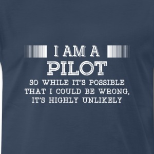 Pilot-It's highly unlikely awesome t-shirt - Men's Premium T-Shirt