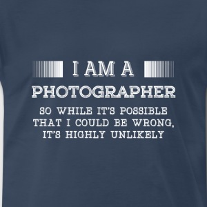 Photographer- It's possible that I could be wrong - Men's Premium T-Shirt