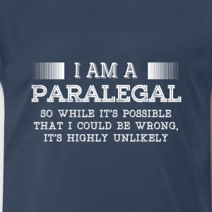 Paralegal-While it's possible that I could be wrog - Men's Premium T-Shirt