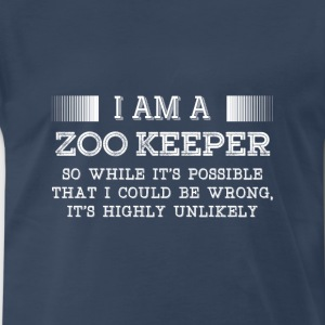 Zoo keeper-While it's possible, I could be wrong - Men's Premium T-Shirt