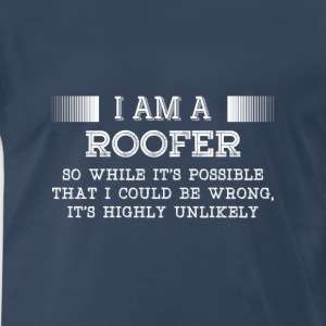 I am a Roofer tshirt for Roofers and their lovers - Men's Premium T-Shirt