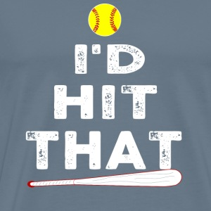 Baseball-I'd hit that ball t-shirt baseball lovers - Men's Premium T-Shirt