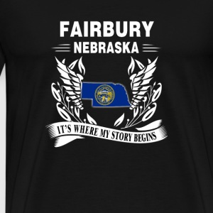 Fairbury Nebraska-Fairbury Where my story begins - Men's Premium T-Shirt