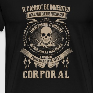 Corporal-I have earned it with my blood and tears - Men's Premium T-Shirt