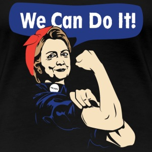 We can do it-Hilary can do it tshirt for supporter - Women's Premium T-Shirt