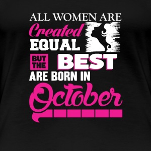 October-The best women are born in October - Women's Premium T-Shirt