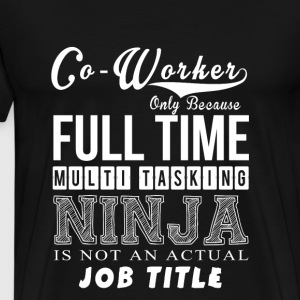 Co-worker is not an actual job title t-shirt - Men's Premium T-Shirt