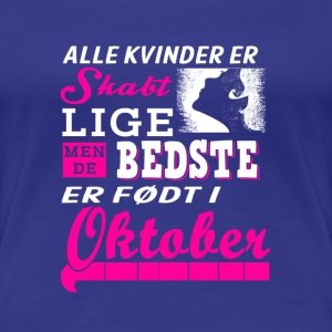 Oktober-The best women born on October - Women's Premium T-Shirt