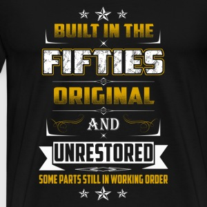 Built in the Fifties-Some parts still in working - Men's Premium T-Shirt
